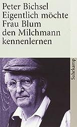 Eigentlich möchte Frau Blum den Milchmann kennenlernen: 21 Geschichten (suhrkamp taschenbuch)