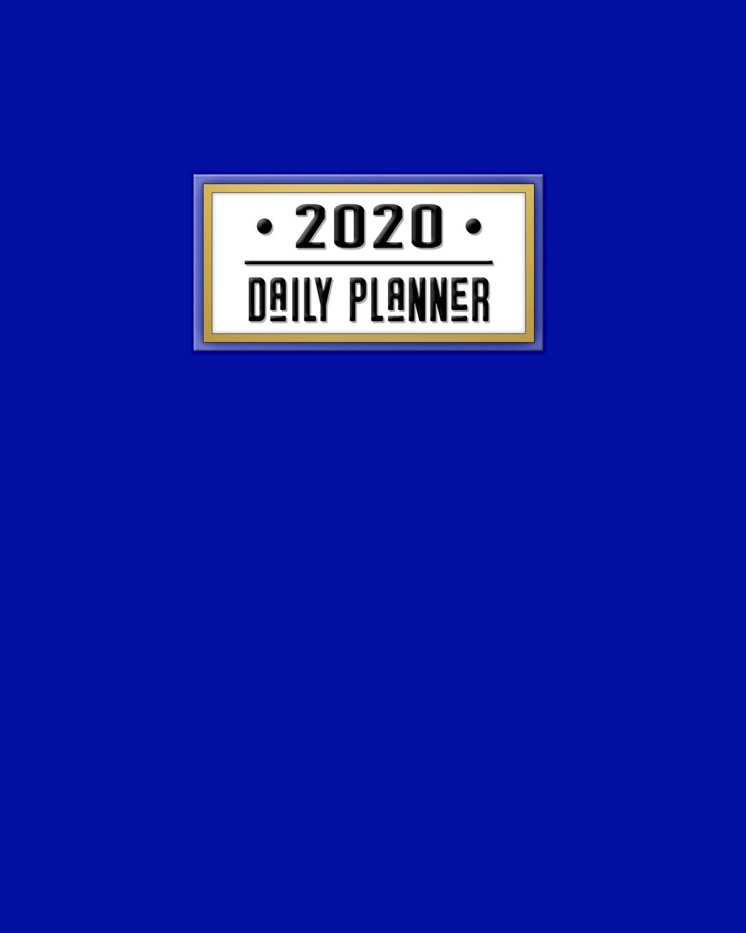 2020 Daily Planner: Bold Blue 12 Month Daily Weekly Monthly ...