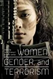 Women, Gender, and Terrorism (Studies in Security and International Affairs Ser.)