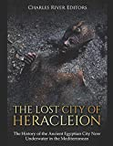 The Lost City of Heracleion: The History of the