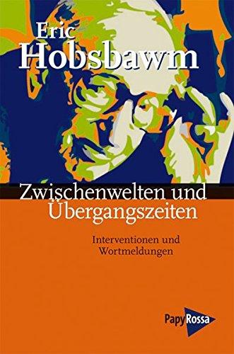 Zwischenwelten und Übergangszeiten: Interventionen und Wortmeldungen