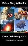 False Flag Attacks: A Tool of the Deep State (Trump Revolution Book 12)