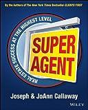 Super Agent: Real Estate Success At The Highest Level