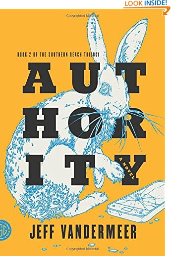 Authority: A Novel (The Southern Reach Trilogy) by Jeff VanderMeer