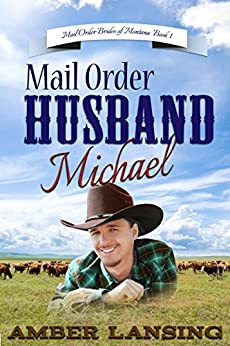 Mail Order Husband Michael: A Clean Western Historical Romance