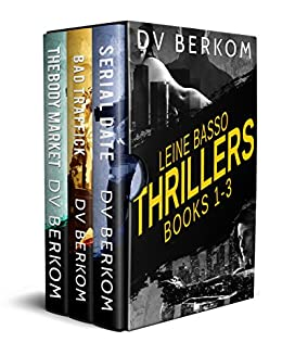Leine Basso Crime Thrillers (Books 1-3): (Serial Date, Bad Traffick, and The Body Market) (Leine Basso Thrillers Book 0) by [Berkom, D.V.]