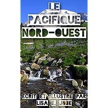 Le Pacifique Nord-Ouest (La Serie Nature t. 5) (French Edition)