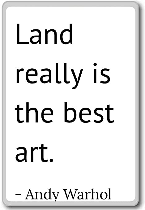 Tierra realmente es el mejor arte. - Andy Warhol cita imán para ...