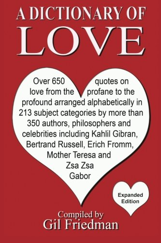 A Dictionary of Love: Over 650 quotes on love from the profane to ...