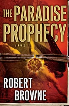 The Paradise Prophecy by [Browne, Robert]