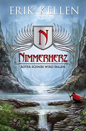 Nimmerherz - Roter Schnee wird fallen: Fantasy (Nimmerherz Legende 1) (German Edition)