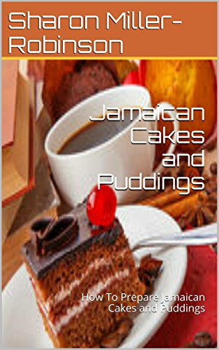 Book: Jamaican Cakes and Puddings - How To Prepare Jamaican Cakes and Puddings by Sharon Miller-Robinson