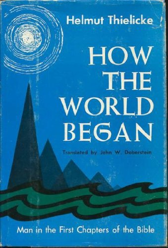 How the world began;: Man in the first chapters of the bible,