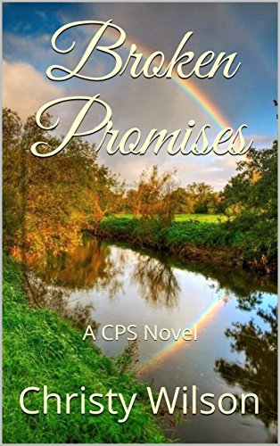 Broken Promises: A CPS Novel by [Wilson, Christy]