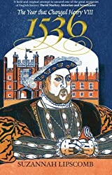1536: The Year That Changed Henry VIII by Suzannah Lipscomb (2010-04-01)