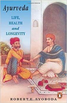 Book Ayurveda: Life, Health, and Longevity (Arkana) by Robert E. Svoboda (1993-05-04)