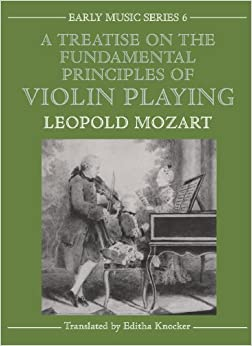 A Treatise on the Fundamental Principles of Violin Playing (Oxford Early Music Series)