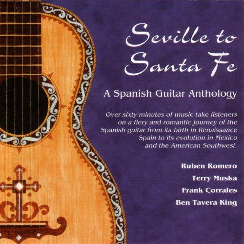 Seville Santa - Seville To Santa Fe: A Spanish Guitar Anthology