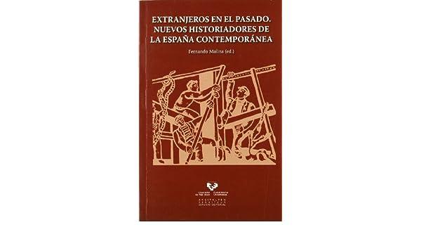 Extranjeros en el pasado. Nuevos historiadores de la España ...