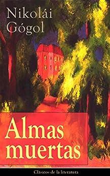 Almas muertas: Clásicos de la literatura de [Gógol, Nikolái]