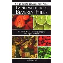 La nueva dieta de Beverly Hills: Un estilo de vida con el que logras una figura perfecta