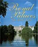Royal Palaces of Britain, Jane Struthers and Paul Riddle, 1843307332