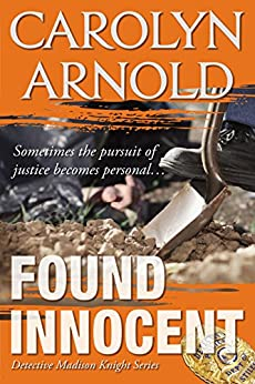 Found Innocent (Detective Madison Knight Series Book 4) by [Arnold, Carolyn]