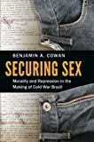 Securing Sex 1st Edition