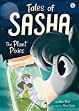 #5 The Plant Pixies (Tales of Sasha)