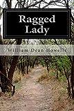 Ragged Lady, William Dean Howells, 1499794401