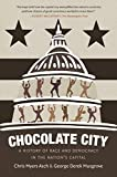 Chocolate City: A History of Race and Democracy in the Nation s Capital
