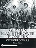 German Flamethrower Pioneers of World War I (Schiffer Military History)