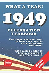1949 Celebration Yearbook: Fun facts, vintage food, prices, cars, sports, advertisements, puzzles and more Paperback