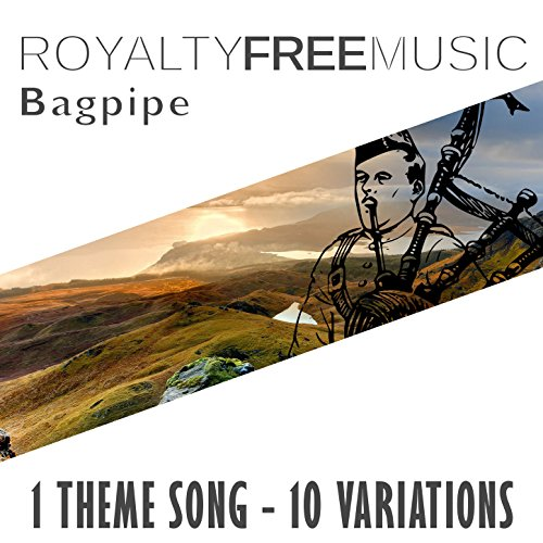 Royalty Free Music: Bagpipe (1 Theme Song - 10 Variations)