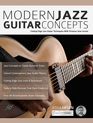 - Modern Jazz Guitar Concepts: Cutting Edge Jazz Guitar Techniques With Virtuoso Jens Larsen (Play Jazz Guitar)
