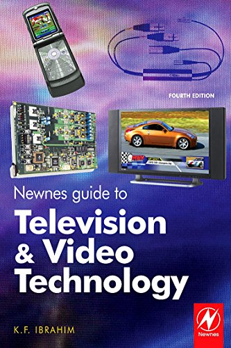 Newnes Guide to Television and Video Technology, Fourth Edition: The Guide for the Digital Age - from HDTV, DVD and flat-screen technologies to Multimedia Broadcasting, Mobile TV and Blu Ray
