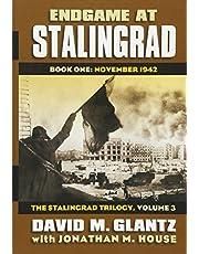 Endgame at Stalingrad: Book One: November 1942the Stalingrad Trilogy, Volume 3