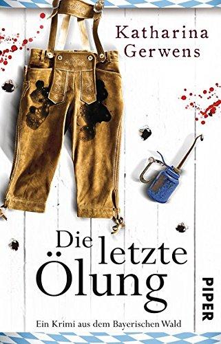 Die letzte Ölung: Ein Krimi aus dem Bayerischen Wald (Bayerischer-Wald-Krimis, Band 2)