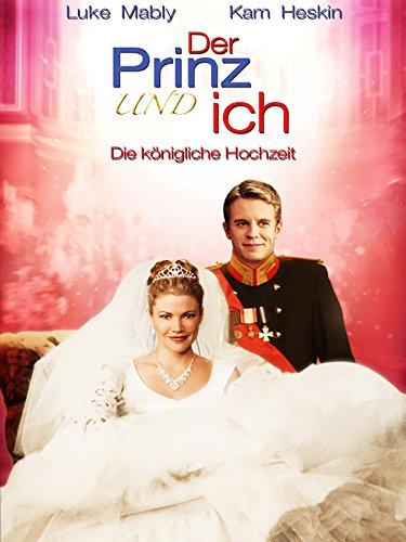 Der Prinz & ich - Die königliche Hochzeit Film