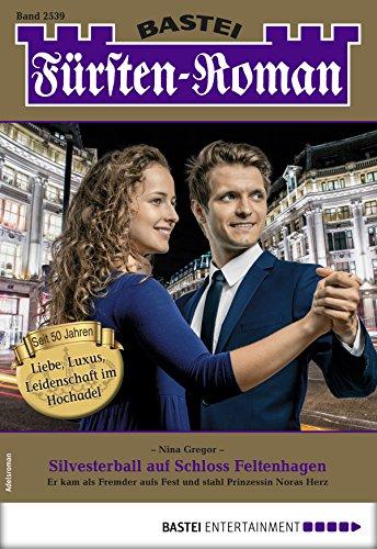Frsten-Roman 2539 - Adelsroman: Silvesterball auf Schloss Feltenhagen (German Edition)
