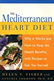 img - for The Mediterranean Heart Diet: Why It Works And How To Reap The Health Benefits, With Recipes To Get You Started book / textbook / text book