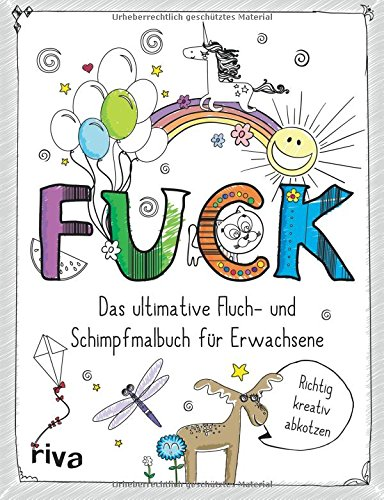 FUCK - Das ultimative Fluch- und Schimpfmalbuch für Erwachsene Taschenbuch – 29. Februar 2016 riva Verlag 3868839356 Jargon Slang