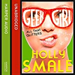 All That Glitters: Geek Girl, Book 4 | Holly Smale