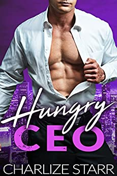 Hungry CEO by [Starr, Charlize]