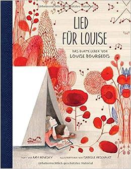 Lied für Louise: Das bunte Leben von Louise Bourgeois, by Amy Novesky