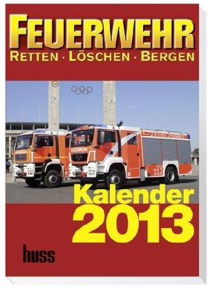 Feuerwehr-Kalender 2012: Retten Löschen Bergen. 6 Jahrgang