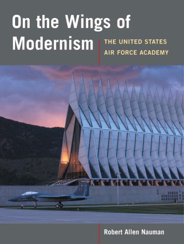 United Academy States Force Air - On the Wings of Modernism: The United States Air Force Academy