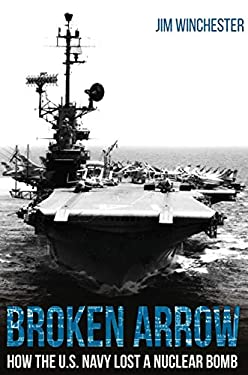 Broken Arrow: How the U.S. Navy Lost a Nuclear Bomb