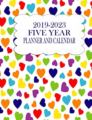 2019-2023 Five Year Planner And Calendar: Rainbow Hearts 60-Month Planner - Monthly Agenda And Organizer (Rainbow Planners & Calendars)