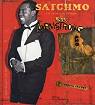 Satchmo les Carnets de Collages de Louis par Steven Brower